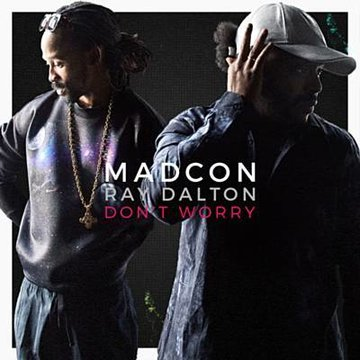 Madcons Dont worry feat. Ray Dalton